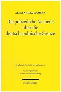 Die polizeiliche Nacheile über die deutsch-polnische Grenze : zu den Voraussetzungen und der Ausübung grenzüberschreitender Verfolgungen