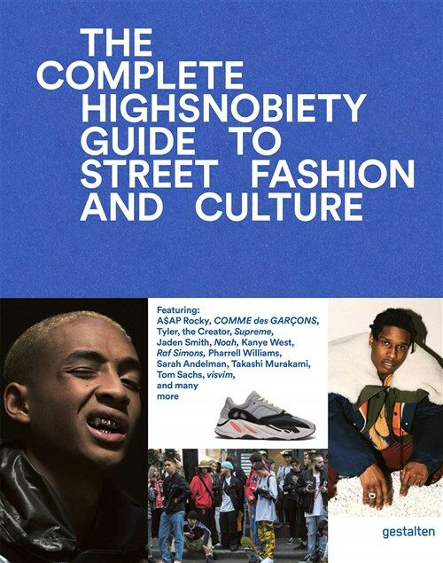 The Incomplete: Highsnobiety Guide to Street Fashion and Culture (Hardcover)
