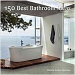 150 Best Bathroom Ideas (Hardcover)