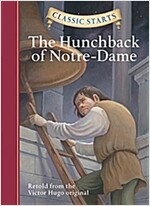 Classic Starts(r) the Hunchback of Notre-Dame (Hardcover)