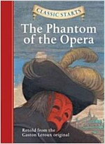 Classic Starts(r) the Phantom of the Opera (Hardcover)