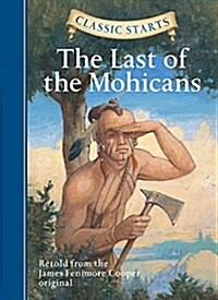 Classic Starts(r) the Last of the Mohicans (Hardcover)
