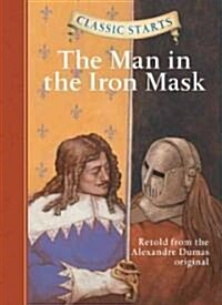 Classic Starts(r) the Man in the Iron Mask (Hardcover)