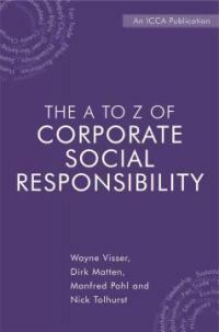 The A to Z of corporate social responsibility : a complete reference guide to concepts, codes and organisations