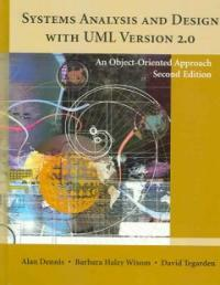 Systems analysis and design with UML version 2.0 : an object-oriented approach 2nd ed