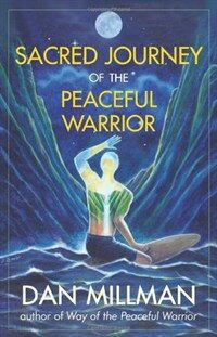 Sacred Journey of the Peaceful Warrior (Paperback, Revised)