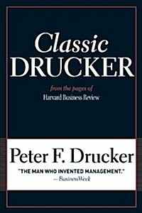 Classic Drucker: From the Pages of Harvard Business Review (Paperback)