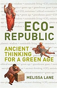 Eco-Republic : Ancient Thinking for a Green Age (Hardcover)