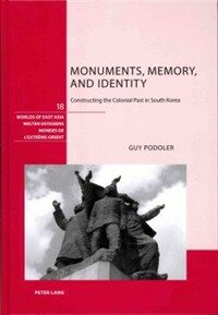 Monuments, memory, and identity : constructing the colonial past in South Korea