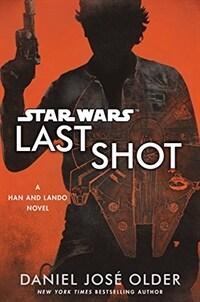 Star Wars: Last Shot: A Han and Lando Novel (Paperback, 1st)