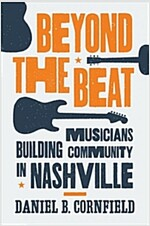 Beyond the Beat: Musicians Building Community in Nashville (Paperback)
