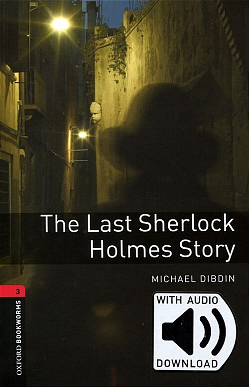 Oxford Bookworms Library: Level 3: The Last Sherlock Holmes Story (with MP3) (Paperback, MP3 download card, 3rd)
