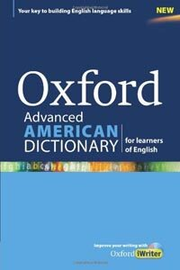 Oxford Advanced American Dictionary for Learners of English : A Dictionary for English Language Learners (ELLs) with CD-ROM That Develops Vocabulary a (Package)
