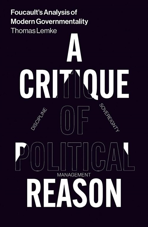 Foucaults Analysis of Modern Governmentality : A Critique of Political Reason (Paperback)