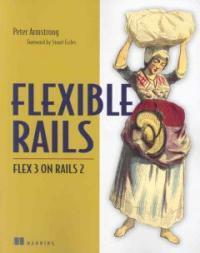 Flexible Rails : Flex 3 on Rails 2