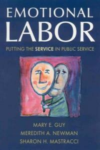 Emotional labor : putting the service in public service