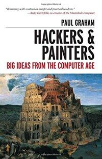Hackers & painters : big ideas from the computer age 1st ed
