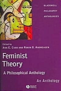 Feminist Theory : A Philosophical Anthology (Paperback)
