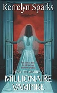 How to Marry a Millionaire Vampire (Mass Market Paperback)