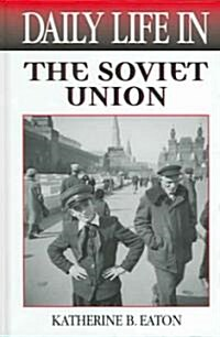 Daily Life in the Soviet Union (Hardcover)