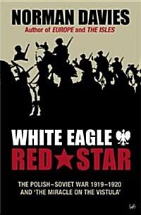 White Eagle, Red Star : The Polish-Soviet War 1919-20 (Paperback)