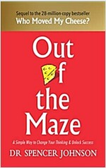 Out of the Maze : A Simple Way to Change Your Thinking & Unlock Success (Hardcover)