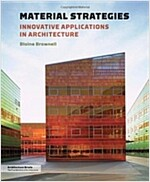 Material Strategies: Innovative Applications in Architecture (Paperback, New)