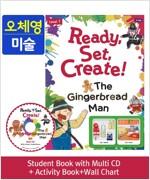 [오체영] Ready,Set,Create! 1: The Gingerbread Man (Student Book + Multi CD + Activity Book + Wall Chart)