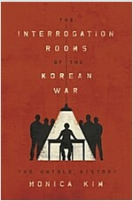 The Interrogation Rooms of the Korean War: The Untold History (Hardcover)
