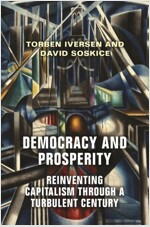 Democracy and Prosperity: Reinventing Capitalism Through a Turbulent Century (Hardcover)