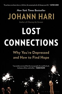 Lost connections : why you're depressed and how to find hope / Paperback ed