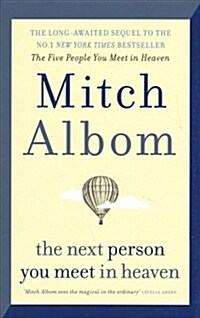 The Next Person You Meet in Heaven : The sequel to The Five People You Meet in Heaven (Hardcover)
