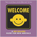 Welcome: A Mo Willems Guide for New Arrivals (Hardcover)