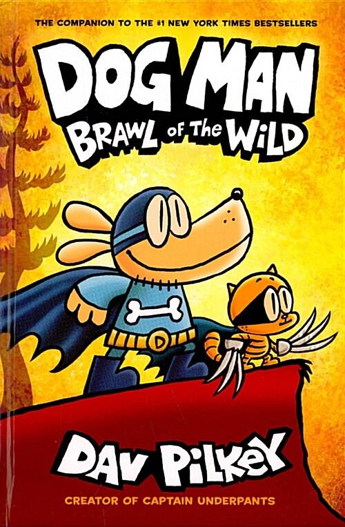Dog Man #6 : Brawl of the Wild (Hardcover)