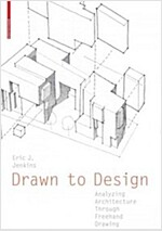 Drawn to Design: Analyzing Architecture Through FreeHand Drawing (Paperback)