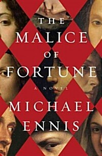 The Malice of Fortune (Hardcover, Deckle Edge)