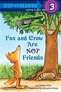 Fox and Crow Are Not Friends (Paperback)