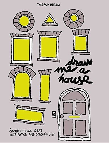 Draw Me a House : Architectural Ideas, Inspiration and Colouring In (Paperback)