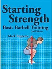 Starting Strength, 3rd edition [Paperback]