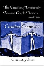 The Practice of Emotionally Focused Couple Therapy : Creating Connection (Paperback, 2 New edition)