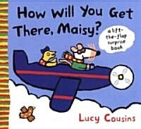 How Will You Get There, Maisy? (School & Library)