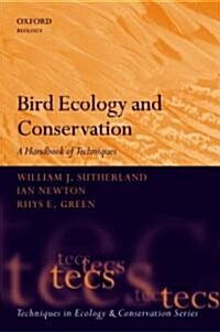 Bird Ecology and Conservation : A Handbook of Techniques (Paperback)