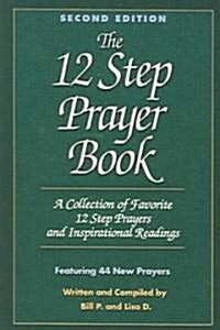 The 12 Step Prayer Book: A Collection of Favorite 12 Step Prayers and Inspirational Readings (Paperback, 2)