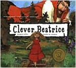 Clever Beatrice: An Upper Peninsula Conte (Paperback)