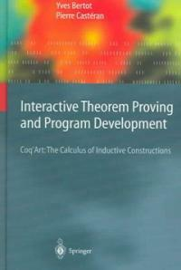 Interactive theorem proving and program development : Coq'Art : the calculus of inductive constructions