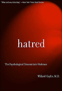 Hatred : the psychological descent into violence