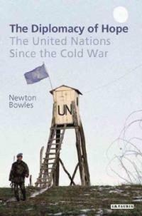 The diplomacy of hope : the United Nations since the Cold War