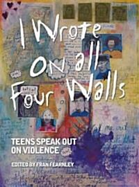 I Wrote On All Four Walls (Hardcover)