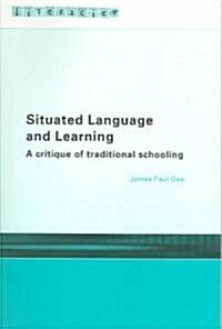 [중고] Situated Language and Learning : A Critique of Traditional Schooling (Paperback)