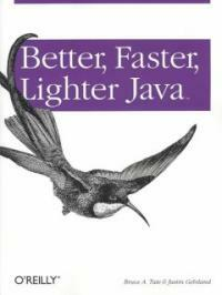 Better, faster, lighter Java 1st ed